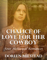 Chalice of Love for Her Cowboy: Four Historical Romances
