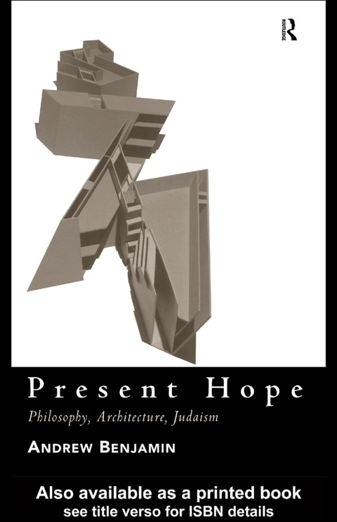 Present Hope: Philosophy, Architecture, Judaism