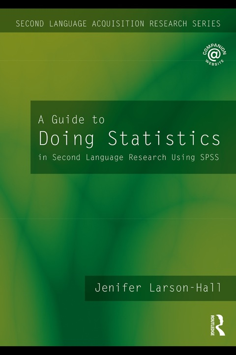 A Guide to Doing Statistics in Second Language Research Using SPSS