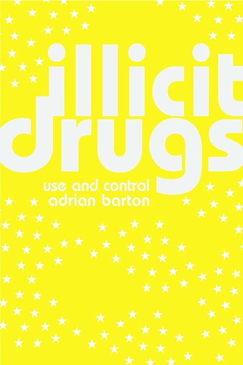 Illicit Drugs: Use and control